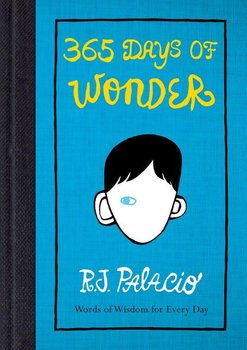 365 Days of Wonder - Palacio R. J.