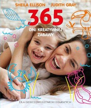 365 dni kreatywnej zabawy-Ellison Sheila, Gray Judith