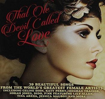 39 Beautiful Songs - That Ole Devil Called Love -Various Artists, Sade, Roxette, Aguilera Christina, Anastacia, The Corrs, Eurythmics, Moyet Alison, Dido, McLachlan Sarah, Jones Norah, Dion Celine