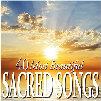40 Most Beautiful Sacred Songs-Various Artists
