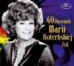 40 piosenek Marii Koterbskiej