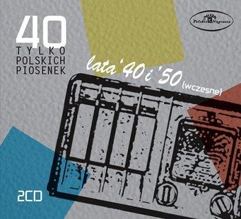40 tylko polskich piosenek: Lata 40. i 50. (wczesne)-Various Artists