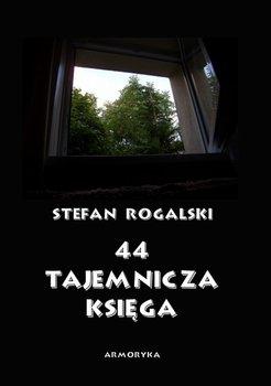 44 tajemnicza księga. Złoty róg-Rogalski Stefan