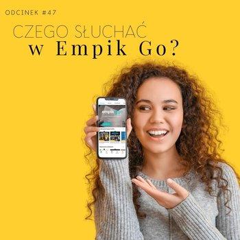 #47 Czego słuchać w Empik Go? - Razem Lepiej - podcast-Kowalczyk Judyta, Smela Sebastian