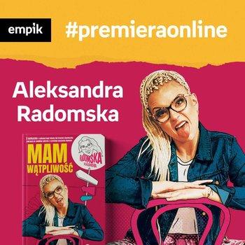 #48 Aleksandra Radomska - Empik #premieraonline - podcast-Radomska Aleksandra, Wawrzykowicz Weronika