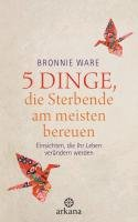 5 Dinge, die Sterbende am meisten bereuen-Ware Bronnie