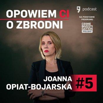 #5 Joanna Opiat-Bojarska - Nielat - Opowiem ci o zbrodni - podcast-Opiat-Bojarska Joanna
