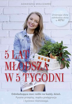 5 lat młodsza w 5 tygodni-Mielczarek Agnieszka