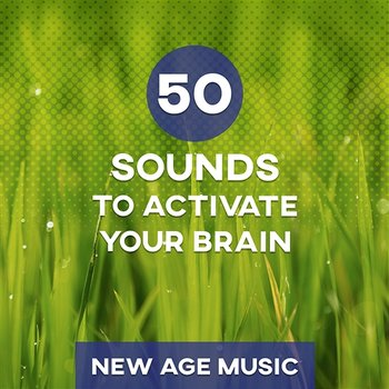 50 Sounds to Activate Your Brain: New Age Music Improves Concentration, Calm nature sounds and Healing Music to Learn, Work & Reading, Brain Stimulation and Exam Study-Motivation Songs Academy