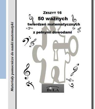 50 ważnych twierdzeń matematycznych z pełnymi dowodami-Regel Wiesława