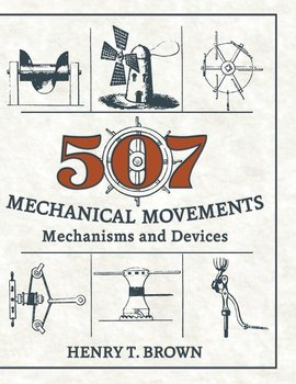 507 Mechanical Movements-Brown Henry T.