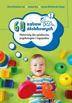 60 zabaw żłobkowych. Materiały dla opiekunów, psychologów i logopedów-Różańska-Gał Anna