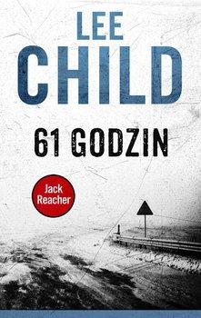 61 godzin. Jack Reacher. Tom 14-Child Lee