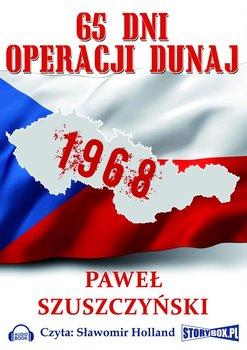 65 dni operacji Dunaj-Szuszczyński Paweł