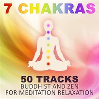 7 Chakras: 50 tracks Buddhist and Zen for Meditation Relaxation - The Best of Tibetan Singing Bowls, Healing Sounds of Nature, Songs for Yoga, Calming Sounds of the Sea, Reiki