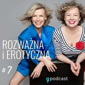 #7 Zgwałcił mnie bardzo miły facet - Rozważna i erotyczna - podcast-Mołek Magda, Keszka Joanna