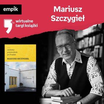 #72 Mariusz Szczygieł - Wirtualne Targi Książki - podcast-Dżbik-Kluge Justyna, Szczygieł Mariusz