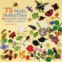 75 Birds, Butterflies & Beautiful Beasties to Knit & Crochet-Stanfield Lesley