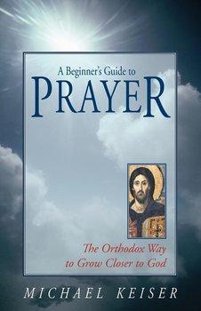 A Beginner's Guide to Prayer-Keiser Michael