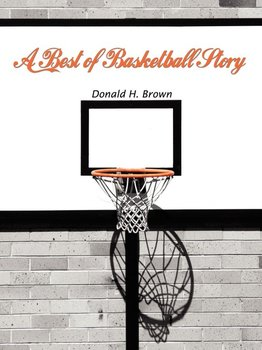 A Best of Basketball Story-Brown Donald H.