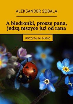 Abiedronki, proszę pana, jedzą mszyce jużodrana-Sobala Aleksander