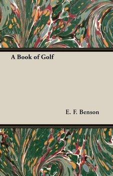 A Book of Golf-Benson E. F.