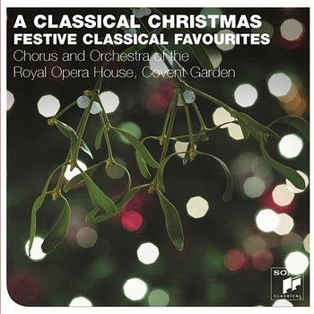 A Classical Christmas-The Orchestra of the Royal Opera House, Covent Garden