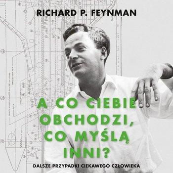 A co ciebie obchodzi, co myślą inni?-Feynman Richard P.
