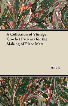 A Collection of Vintage Crochet Patterns for the Making of Place Mats-Anon