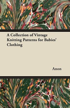 A Collection of Vintage Knitting Patterns for Babies' Clothing-Anon