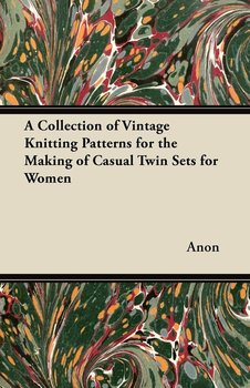 A Collection of Vintage Knitting Patterns for the Making of Casual Twin Sets for Women-Anon