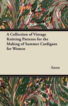 A Collection of Vintage Knitting Patterns for the Making of Summer Cardigans for Women-Anon