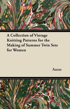 A Collection of Vintage Knitting Patterns for the Making of Summer Twin Sets for Women-Anon