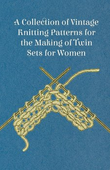 A Collection of Vintage Knitting Patterns for the Making of Twin Sets for Women-Anon