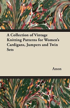 A Collection of Vintage Knitting Patterns for Women's Cardigans, Jumpers and Twin Sets-Anon