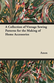 A Collection of Vintage Sewing Patterns for the Making of Home Accessories-Anon