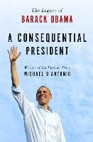 A Consequential President-D'antonio Michael