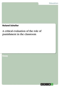 A critical evaluation of the role of punishment in the classroom-Scheller Roland