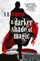 A Darker Shade of Magic 01-Schwab V. E.