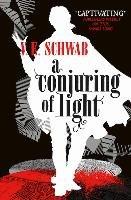 A Darker Shade of Magic 03. A Conjuring of Light-Schwab V. E.