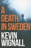 A Death in Sweden - Wignall Kevin