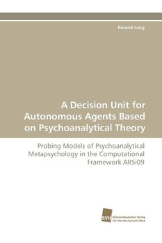 A Decision Unit for Autonomous Agents Based on Psychoanalytical Theory-Lang Roland