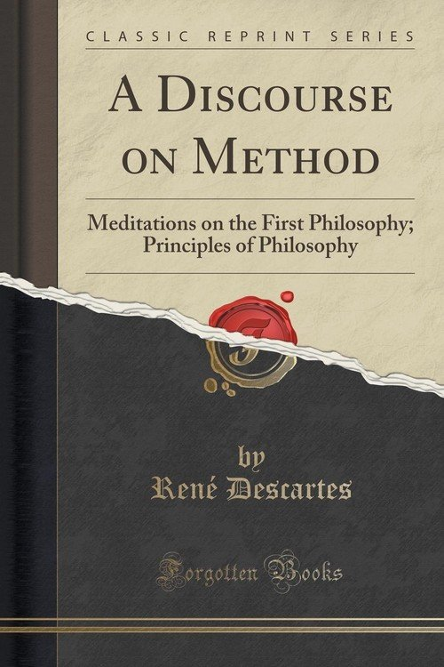 a comparison and analysis of discourse on the method and meditations on first philosophy two works b Literary analysis, rene descartes]:: 2 works cited : rene descartes' meditations on first philosophy descartes discourse on method.
