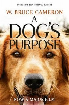 A Dog's Purpose. Film Tie-In-Cameron Bruce W.
