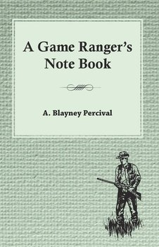 A Game Ranger's Note Book-Percival A. Blayney