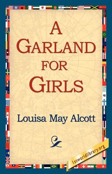A Garland for Girls - Alcott Louisa May