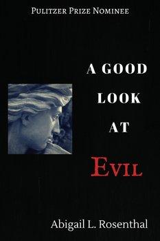 A Good Look at Evil-Rosenthal Abigail L.