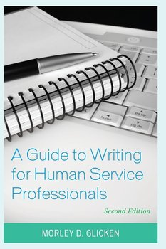 A Guide to Writing for Human Service Professionals, Second Edition-Glicken Morley D.