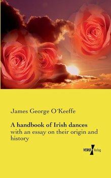 A handbook of Irish dances-O´keeffe James George