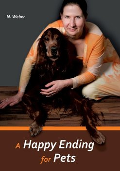 A Happy Ending for Pets - Weber Natascha